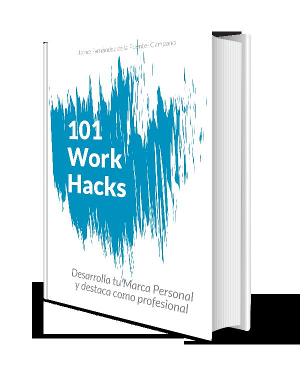 101 Work Hacks - Técnicas para desarrollar tu marca personal